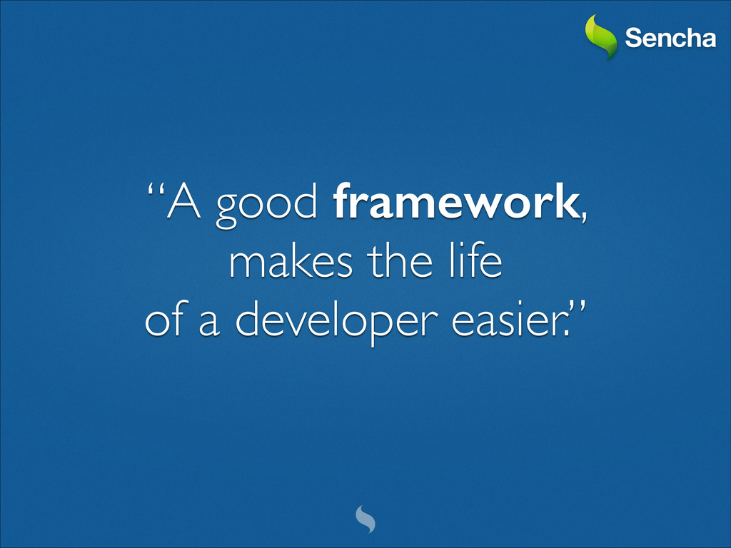 """A good framework, 	 