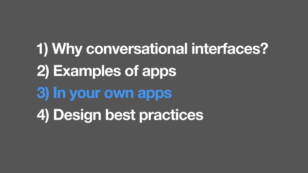 2) Examples of apps 1) Why conversational inter...