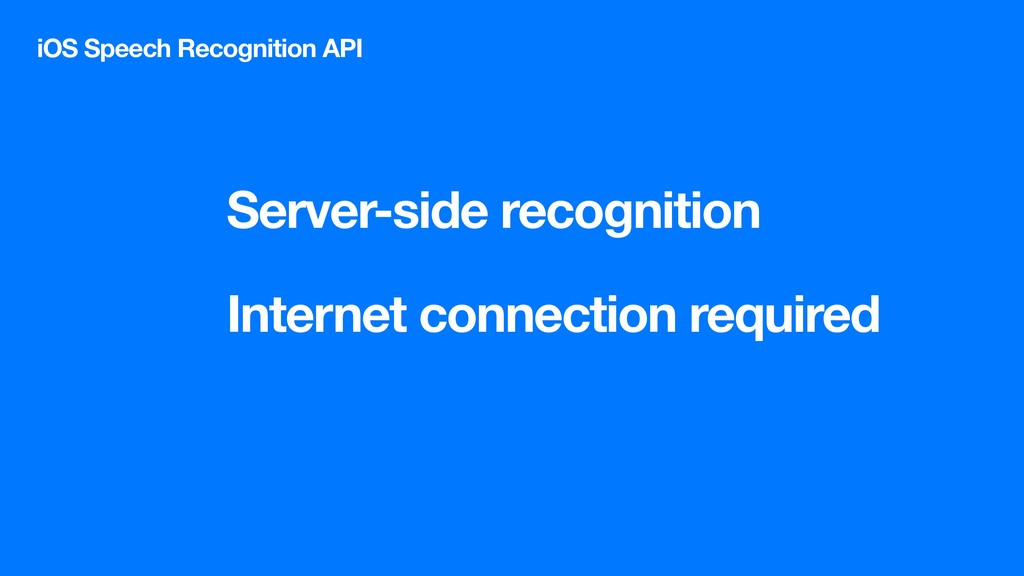 Server-side recognition iOS Speech Recognition ...