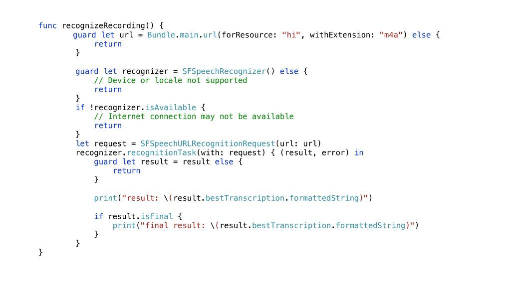 func recognizeRecording() { guard let url = Bun...