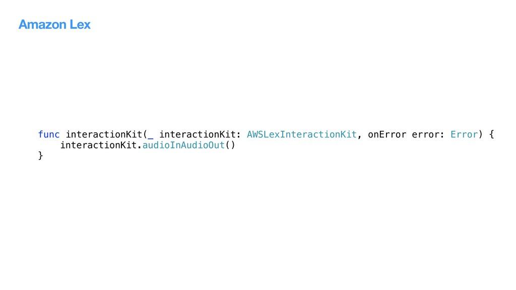 func interactionKit(_ interactionKit: AWSLexInt...