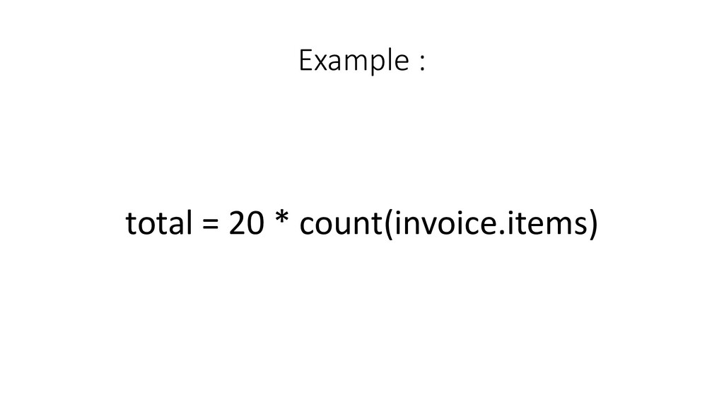 Example :  total = 20 * count...
