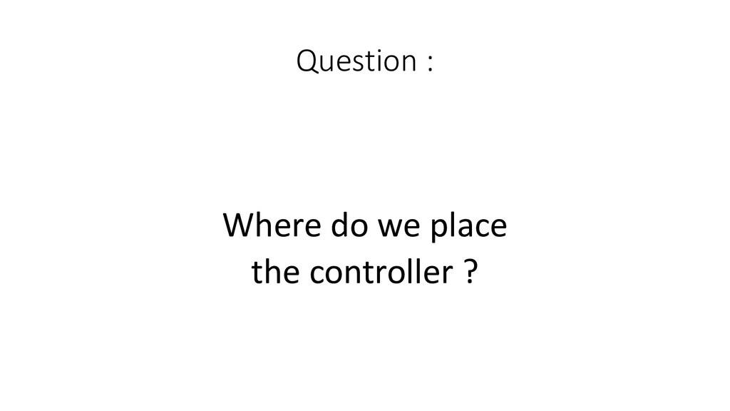 Question :  Where do we place th...