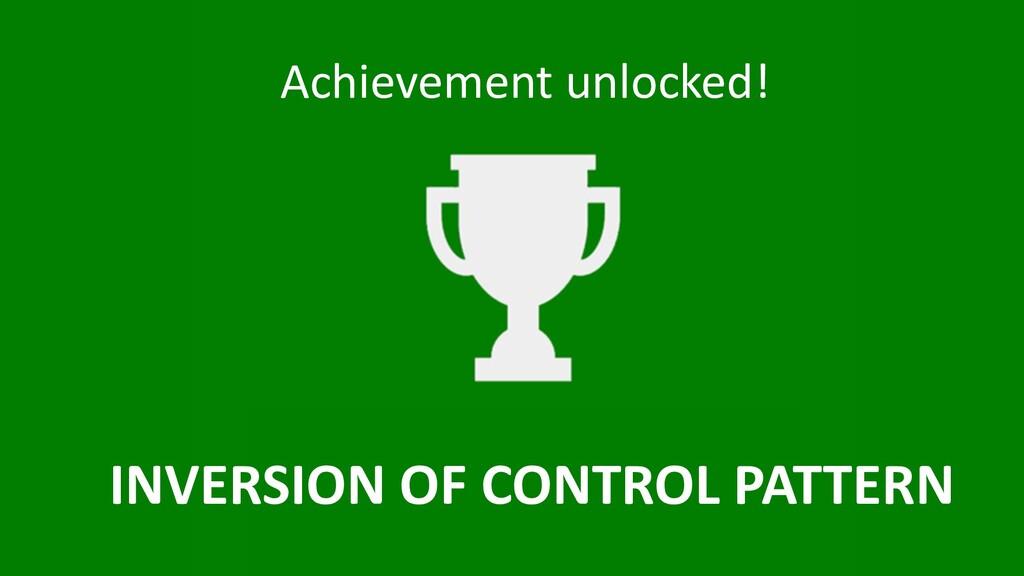 Achievement unlocked! INVERSION OF CON...