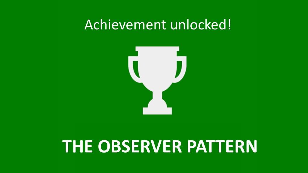 Achievement unlocked! THE OBSERVER PAT...