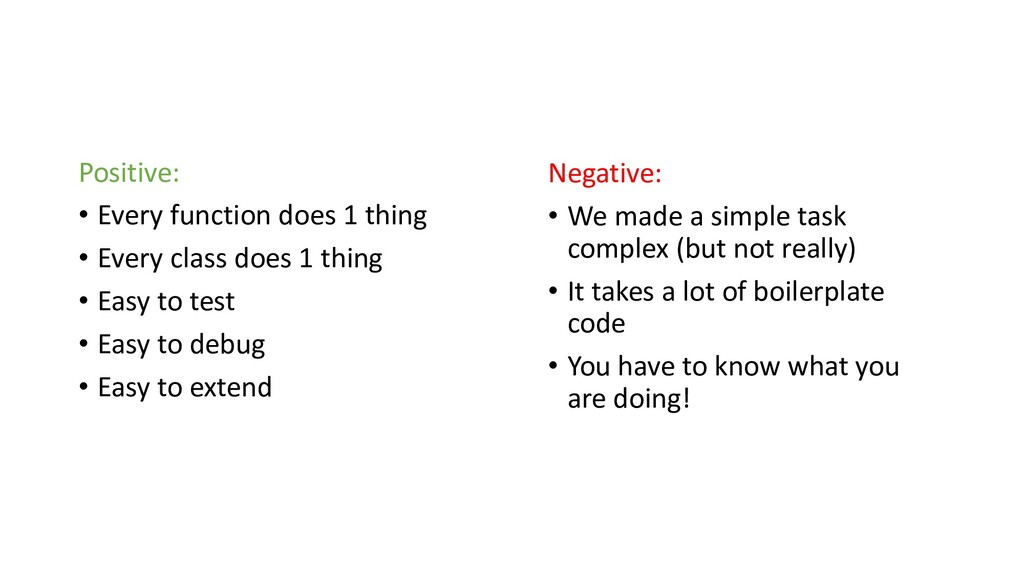 Positive: • Every function does 1 t...