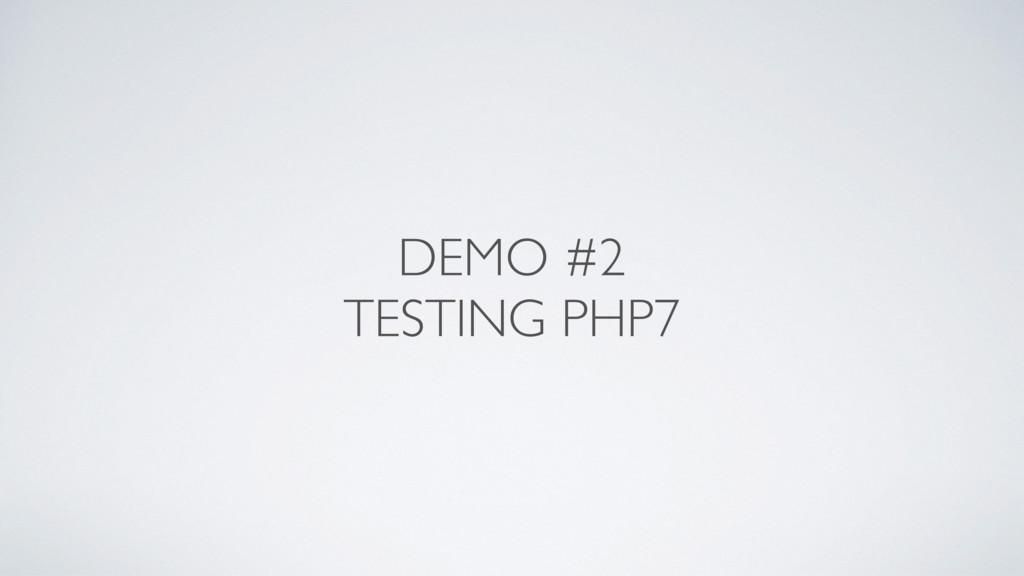 DEMO #2 TESTING PHP7