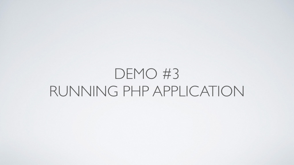 DEMO #3 RUNNING PHP APPLICATION