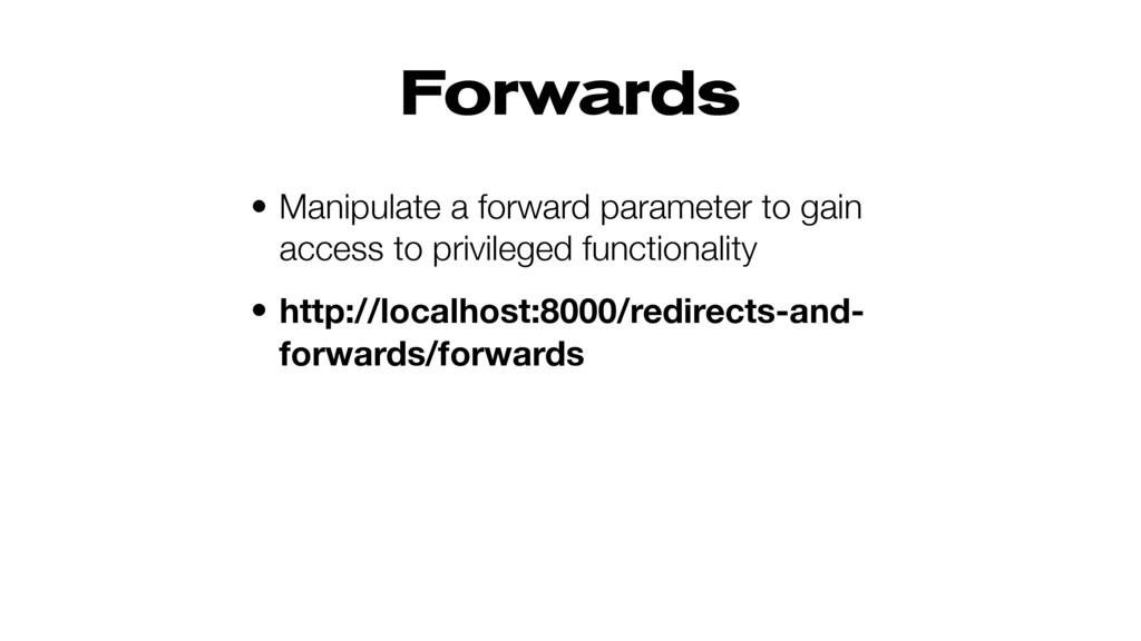 Forwards • Manipulate a forward parameter to ga...