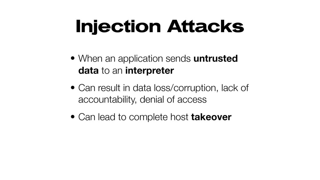 Injection Attacks • When an application sends u...