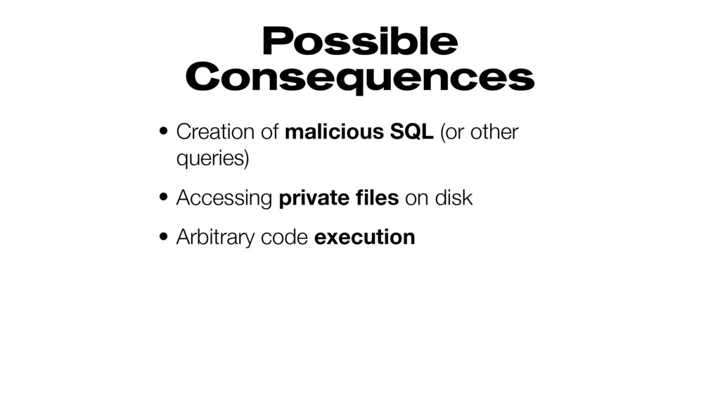 Possible Consequences • Creation of malicious S...