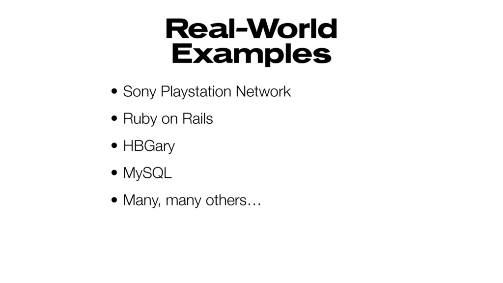 Real-World Examples • Sony Playstation Network ...