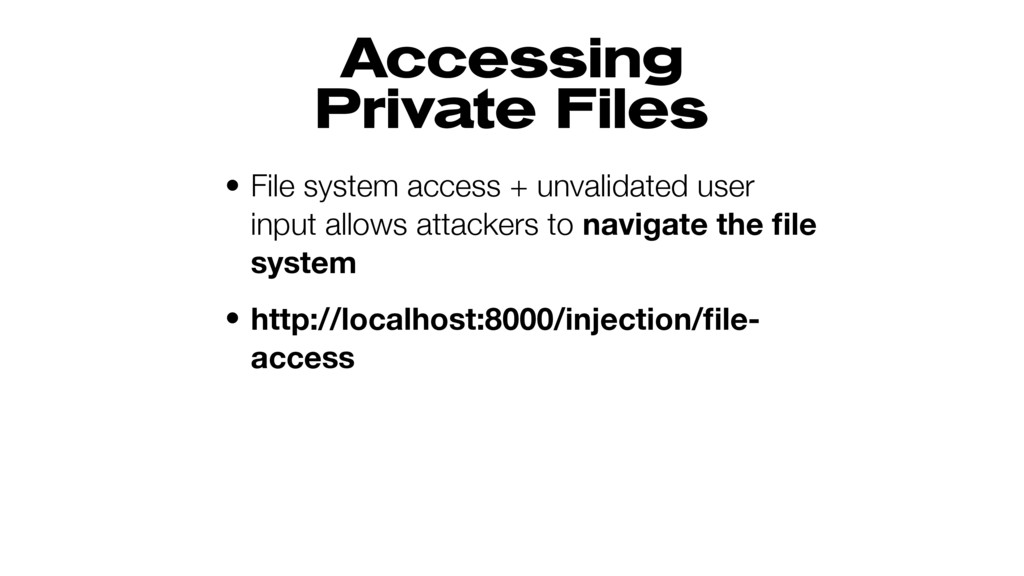 Accessing Private Files • File system access +...