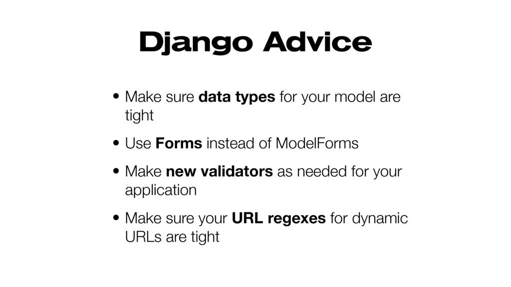 Django Advice • Make sure data types for your m...
