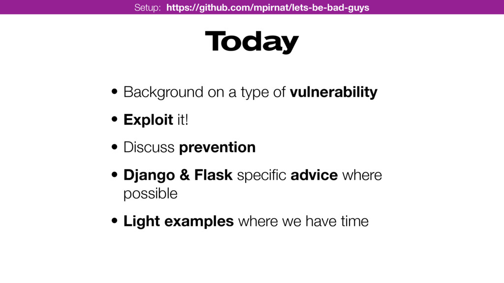 Today • Background on a type of vulnerability •...