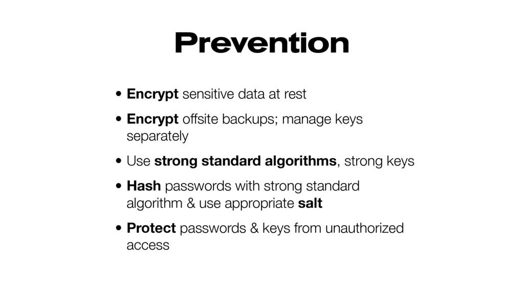 Prevention • Encrypt sensitive data at rest • E...