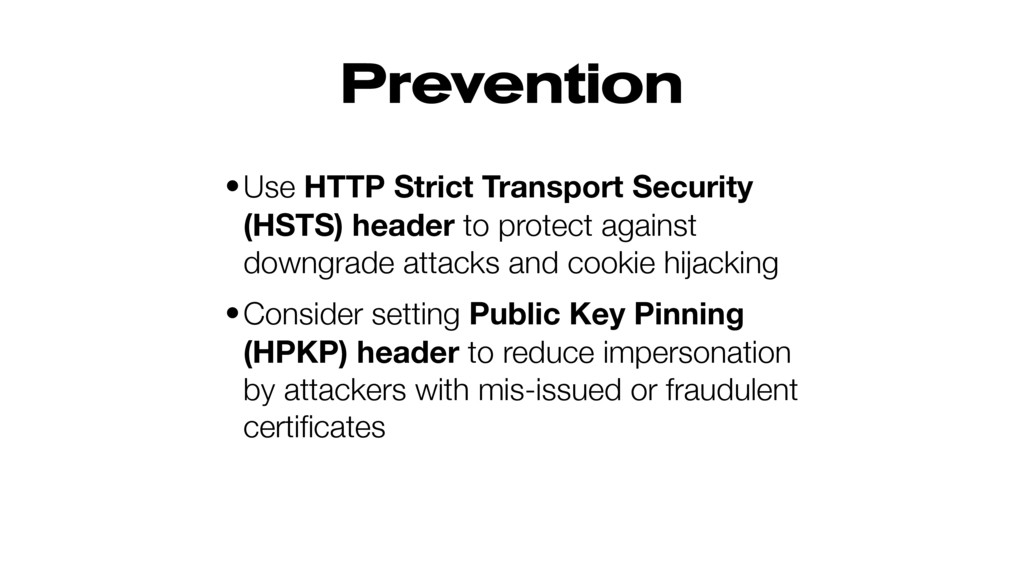Prevention •Use HTTP Strict Transport Security ...