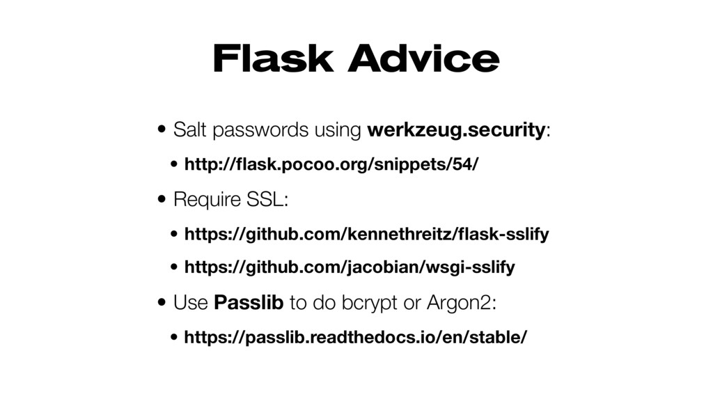 Flask Advice • Salt passwords using werkzeug.se...