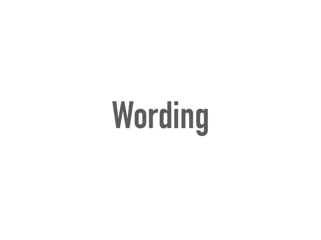 Wording
