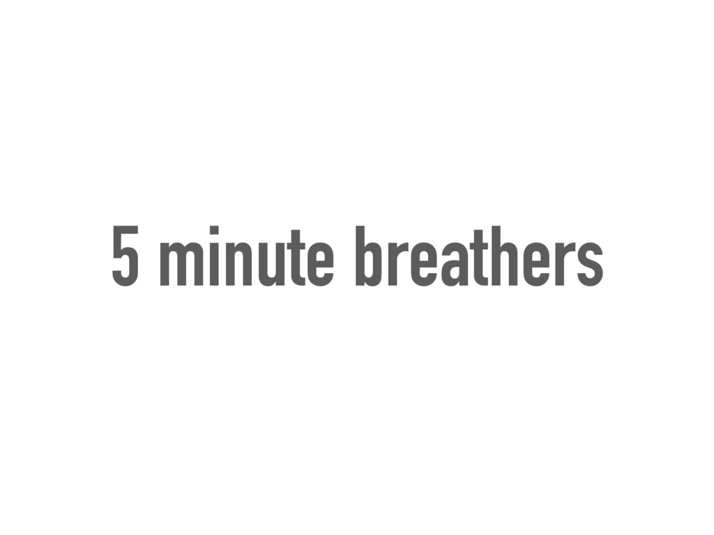 5 minute breathers