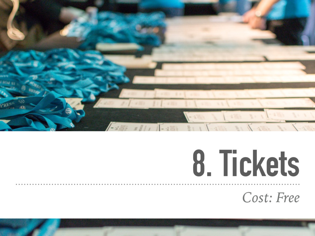 8. Tickets Cost: Free