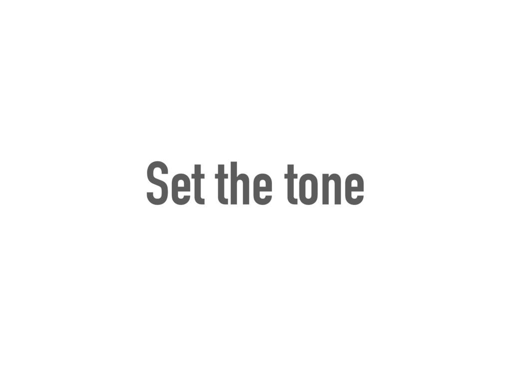 Set the tone