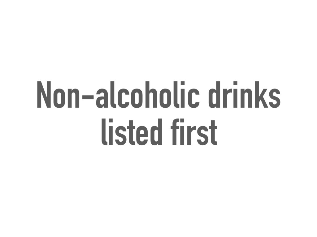 Non-alcoholic drinks listed first