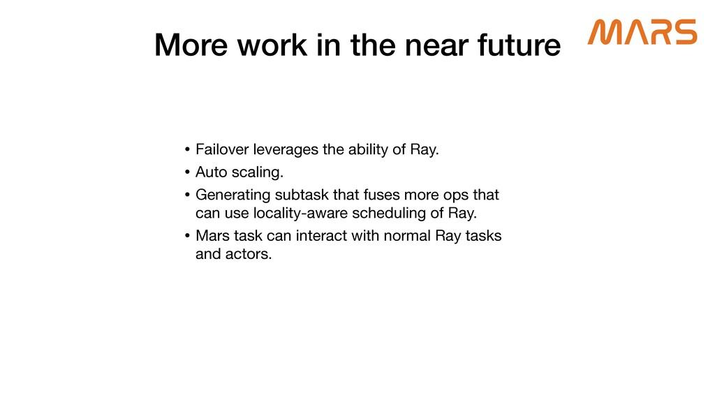 More work in the near future • Failover leverag...