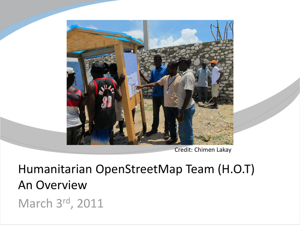 Humanitarian OpenStreetMap Team (H.O.T) An Over...
