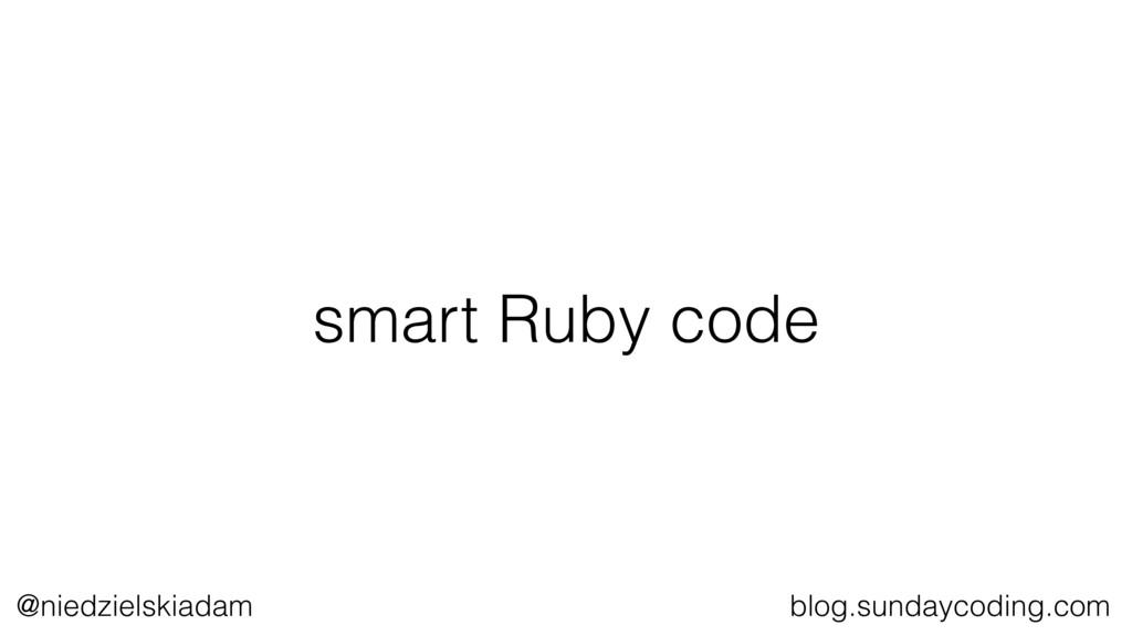 @niedzielskiadam blog.sundaycoding.com smart Ru...