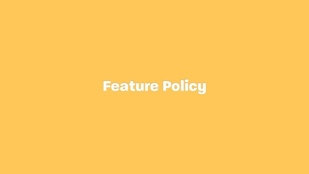 Feature Policy