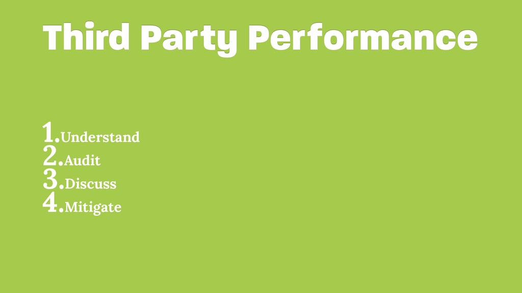 Third Party Performance 1.Understand 2.Audit 3....