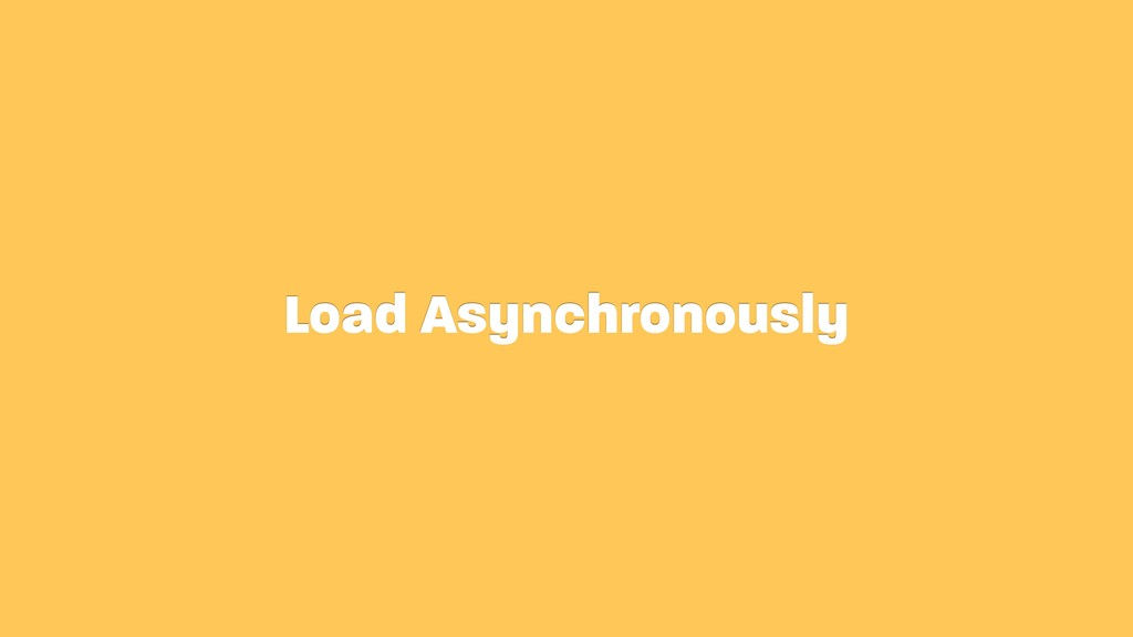 Load Asynchronously