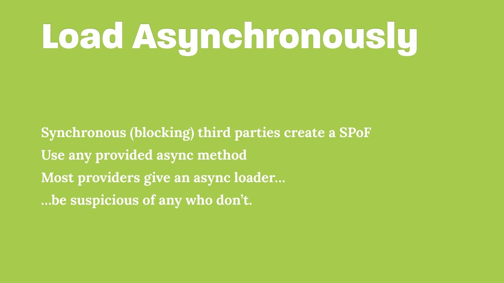 Load Asynchronously Synchronous (blocking) thir...