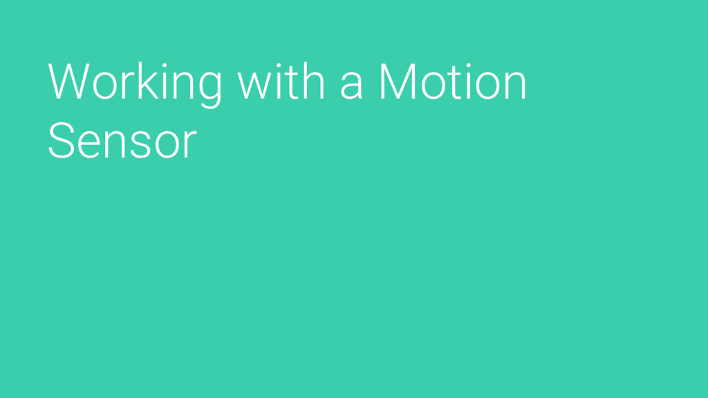 Working with a Motion Sensor
