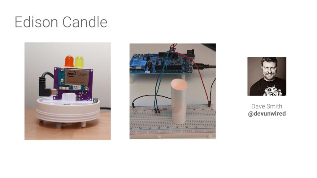 Edison Candle Dave Smith @devunwired