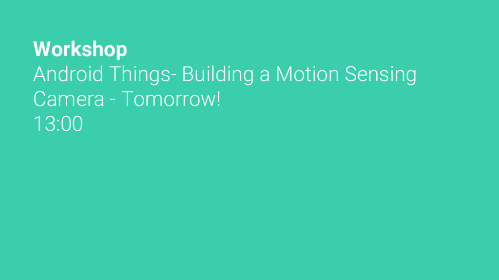 Workshop Android Things- Building a Motion Sens...