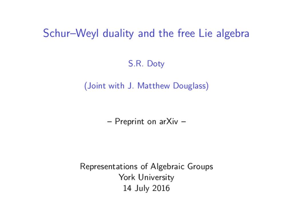 Schur–Weyl duality and the free Lie algebra S.R...