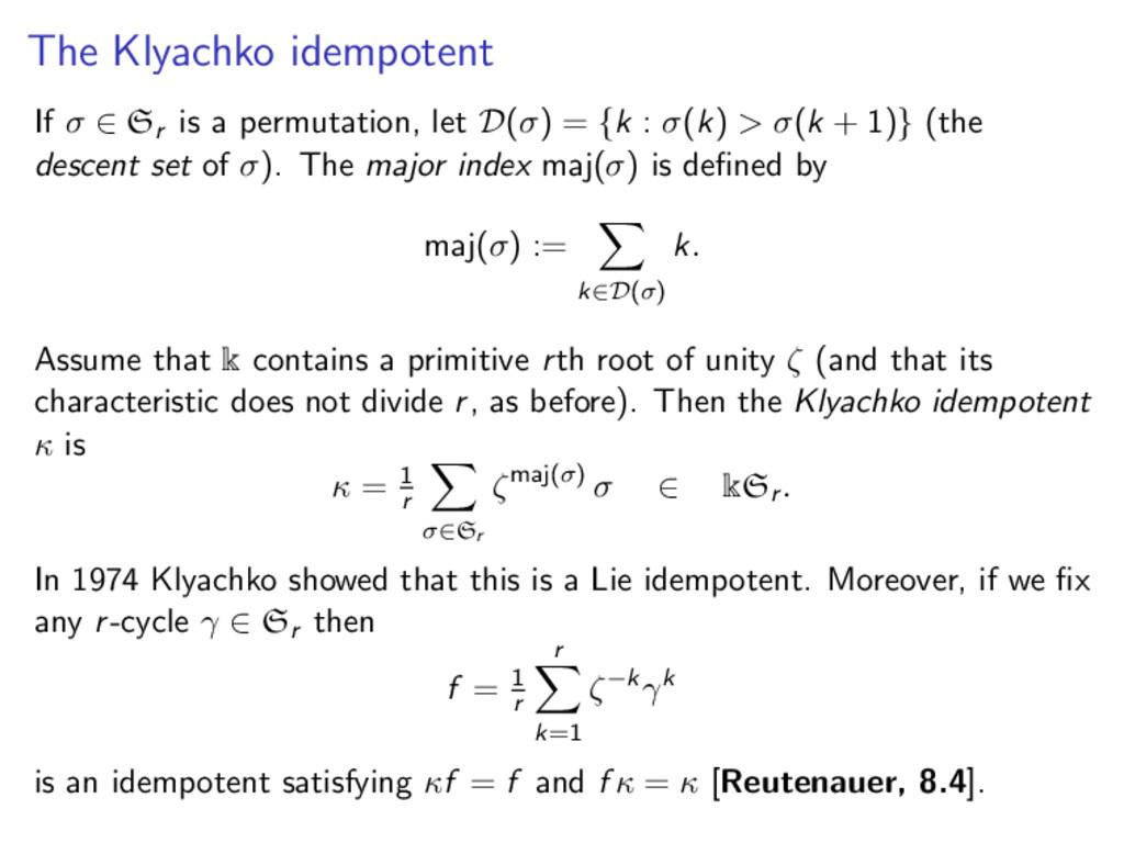 The Klyachko idempotent If σ ∈ Sr is a permutat...