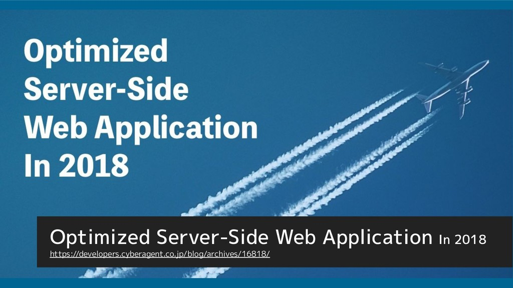 Optimized Server-Side Web Application In 2018 h...