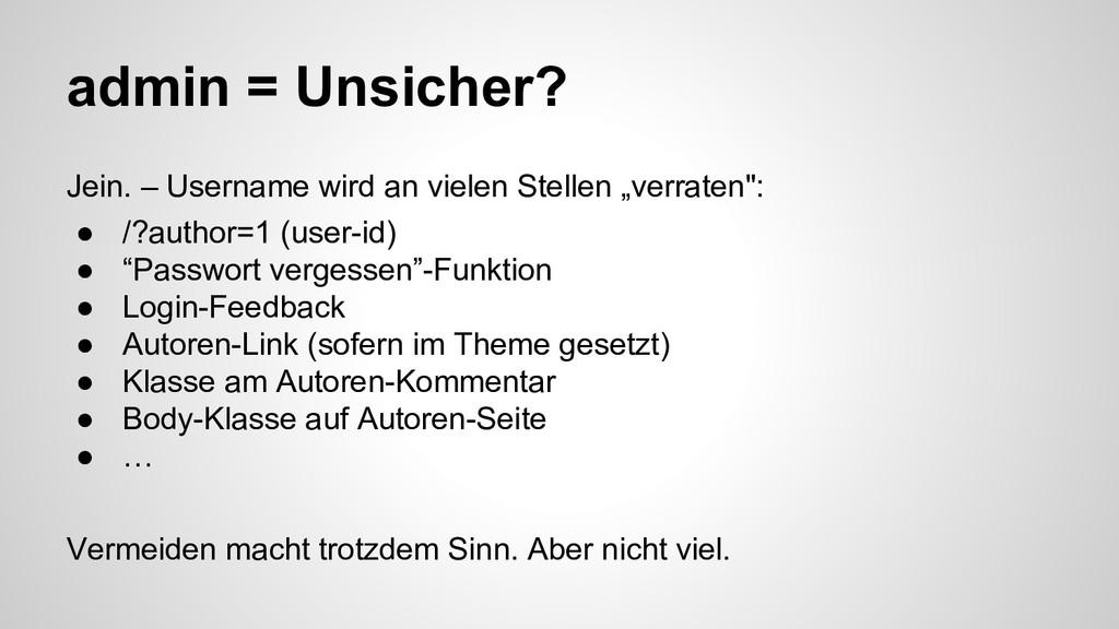 admin = Unsicher? Jein. – Username wird an viel...