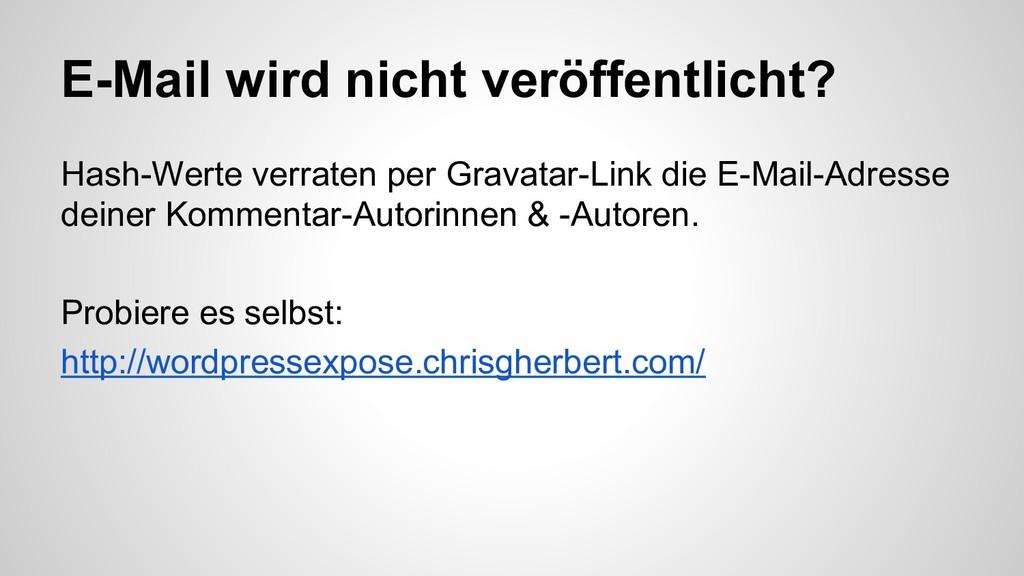 E-Mail wird nicht veröffentlicht? Hash-Werte ve...