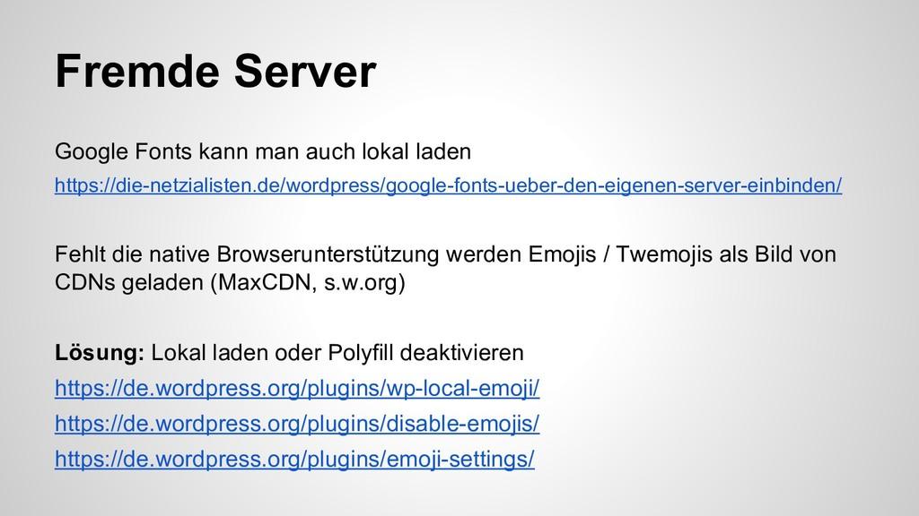 Fremde Server Google Fonts kann man auch lokal ...