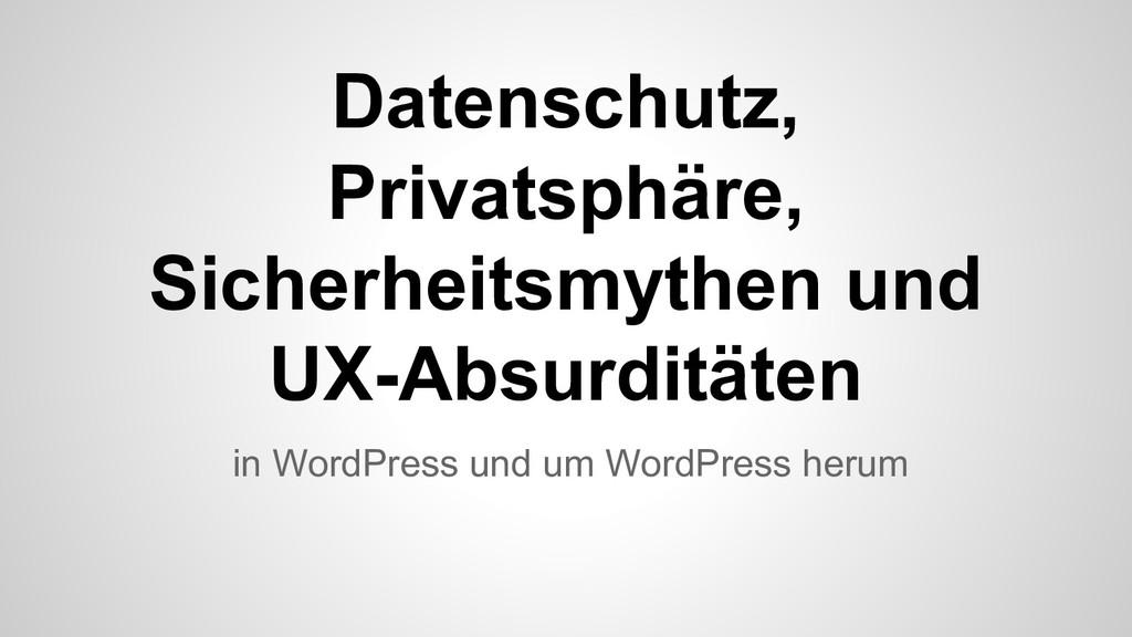 in WordPress und um WordPress herum Datenschutz...