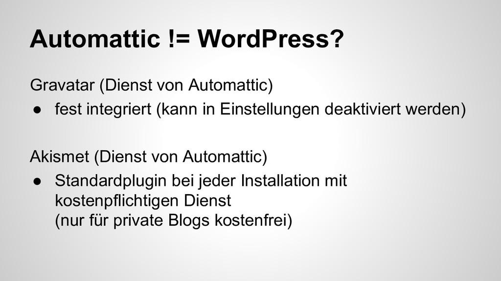 Automattic != WordPress? Gravatar (Dienst von A...