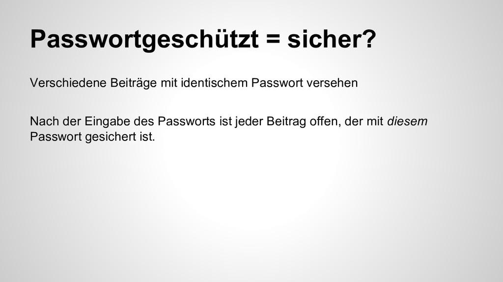 Passwortgeschützt = sicher? Verschiedene Beiträ...