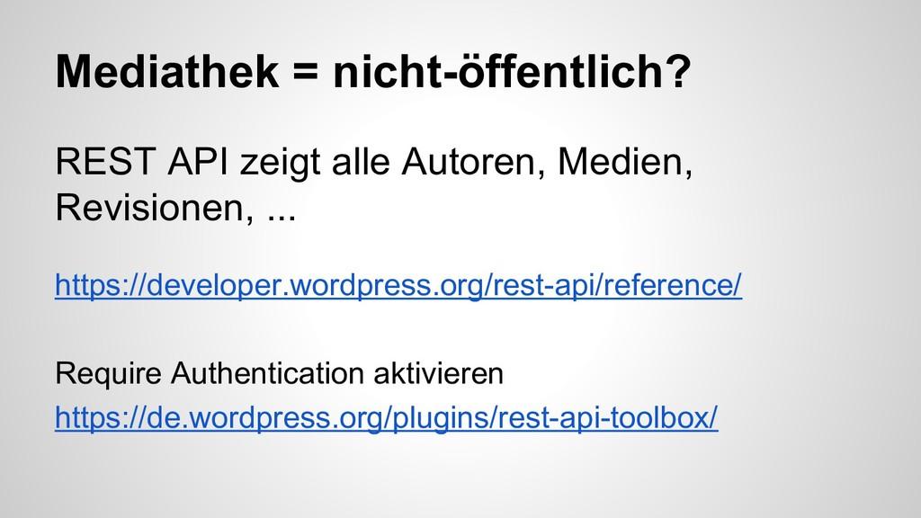 Mediathek = nicht-öffentlich? REST API zeigt al...
