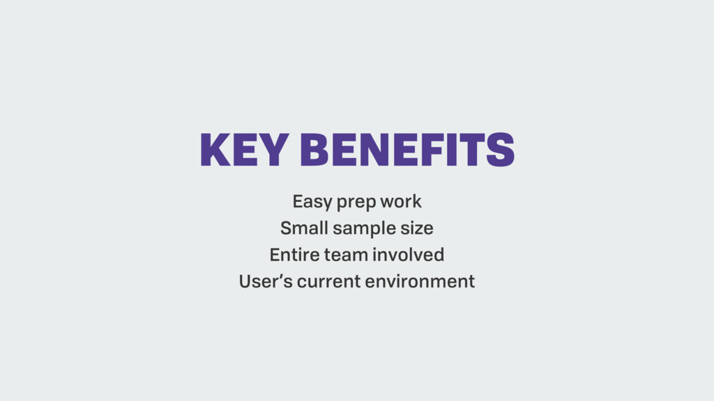 Easy prep work Small sample size Entire team in...