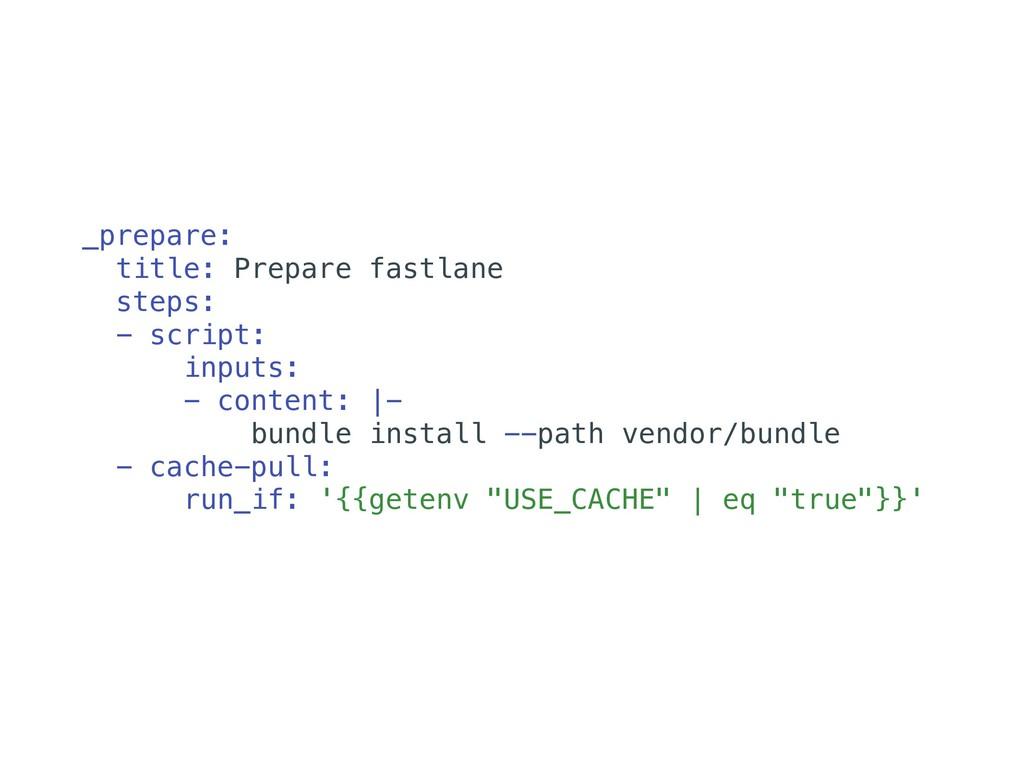 _prepare: title: Prepare fastlane steps: - scri...