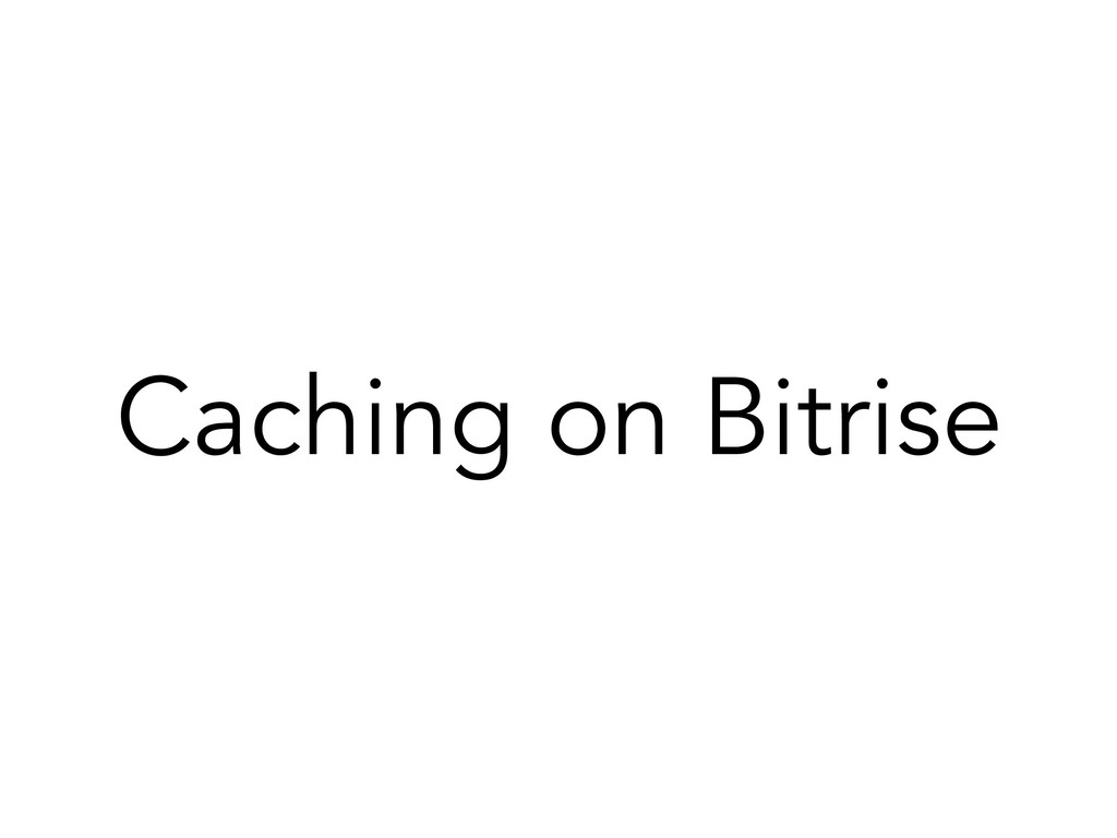 Caching on Bitrise